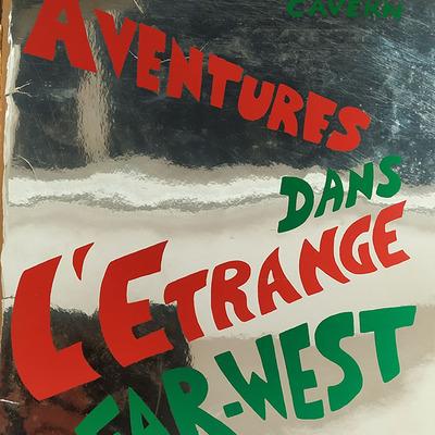 Aventures dans l'étrange Far-West