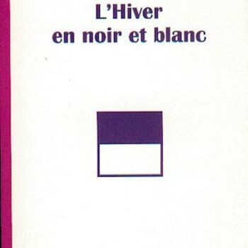 L'Hiver en Noir et Blanc