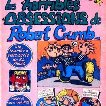 Les Horribles Obsessions de Robert Crumb