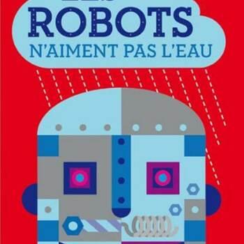 Les Robots n'Aiment pas l'Eau