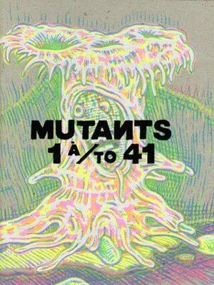 Mutants n° 1 À / To 41