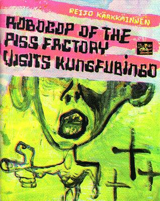 Robocop of the Piss Factory Visit Kungfu Bingo