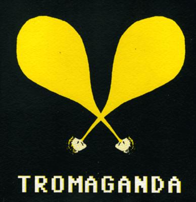 Tromaganda